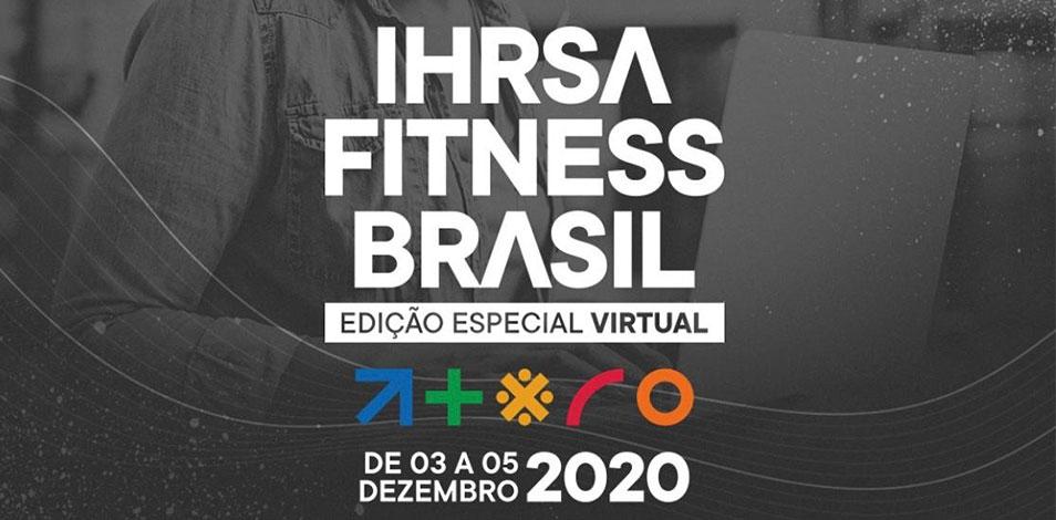 Del 3 al 5 de diciembre se realizará IHRSA Fitness Brasil en modalidad virtual para toda Latinoamérica