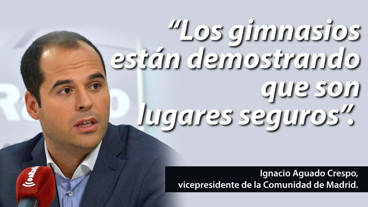 """""""Los gimnasios están demostrando que son lugares seguros"""", dice Ignacio Aguado Crespo, vicepresidente de la Comunidad de Madrid."""